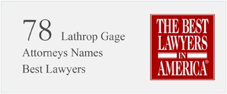 Best Lawyers in America Recognizes 78 Lathrop Gage Attorneys